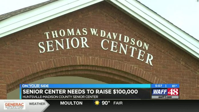 $100,000 needs to be raised for the Huntsville-Madison County Senior Center