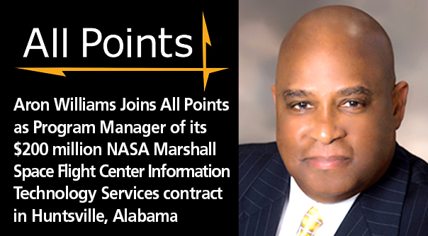 All Points Selects Aron Williams NASA Marshall Space Flight Center IT Services Program Manager in Huntsville, Alabama