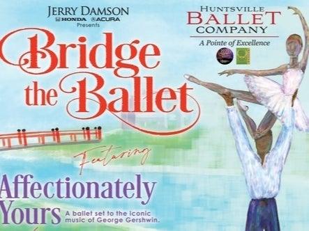Huntsville Ballet Returns To Stage With 'Bridge the Ballet'